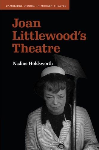 Download Joan Littlewood's Theatre (Cambridge Studies in Modern Theatre) pdf