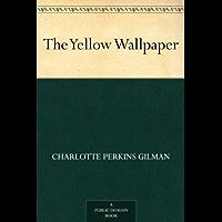 The Yellow Wallpaper (免费公版书) (English Edition)