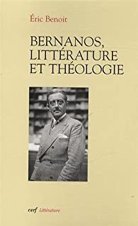 Bernanos, littérature et théologie par Eric Benoit