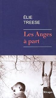 Les anges à part : roman, Treese, Élie