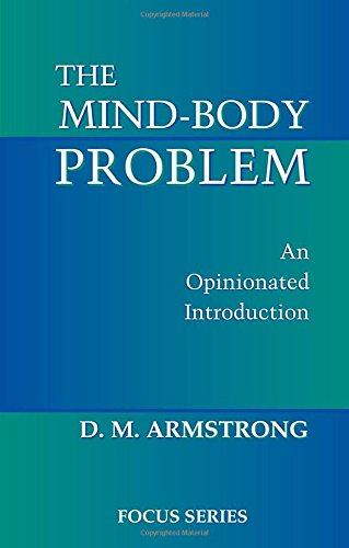 The Mind-body Problem: An Opinionated Introduction (Focus Series (Westview ()