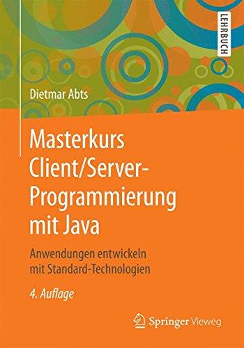 Masterkurs Client/Server-Programmierung mit Java Taschenbuch – 28. Mai 2015 Dietmar Abts Springer Vieweg 3658099208 Java (EDV)