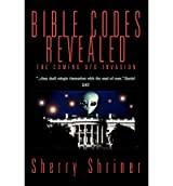 [ Bible Codes Revealed: The Coming UFO Invasion [ BIBLE CODES REVEALED: THE COMING UFO INVASION ] By Shriner, Sherry ( Author )Jan-05-2005 Paperback By Shriner, Sherry ( Author ) Paperback 2005 ]