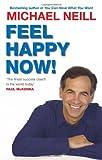 Feel Happy Now, Michael Neill, 1401915302