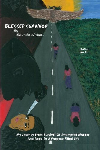 Blessed Survivor: My journey from survival of attempted murder and rape to a purpose filled life PDF