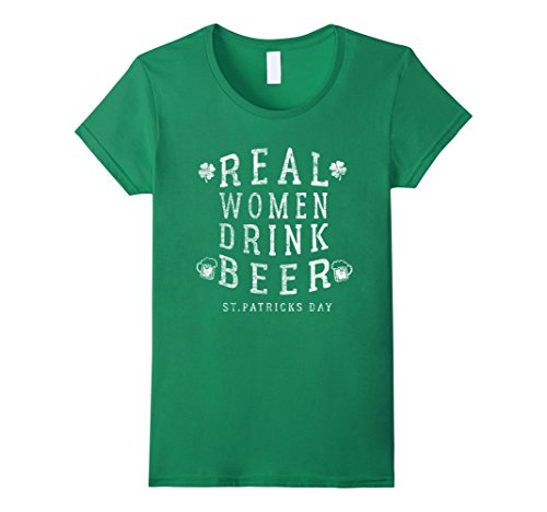 Real Women Drink Beer | Funny Women St Patricks Day Shirt - Female XL - Kelly Green (Drink Real Women)