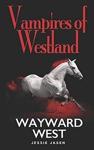 Wayward West (Vampires of Westland)