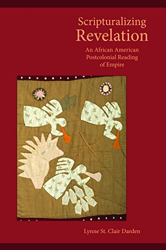 scripturalizing-revelation-an-african-american-postcolonial-reading-of-empire-semeia-studies-book-80