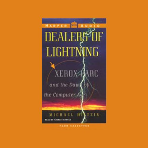 Dealers of Lightning: Xerox PARC and the Dawn of the Computer Age by HarperAudio