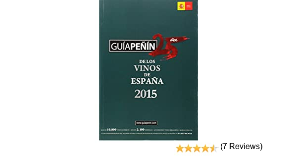 GUÍA PEÑIN DE LOS VINOS DE ESPAÑA 2015: Amazon.es: Pierre Comunicación Integral , S.L: Libros
