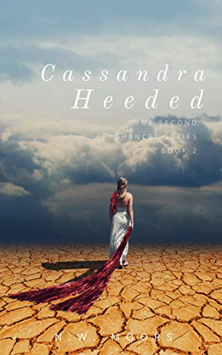 Cassandra Heeded (The Second Chances Series Book 2)