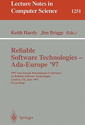 Reliable Software Technologies - Ada-Europe '97: 1997 Ada-Europe International Conference on Reliable Software Technologies, London, UK, June 2-6, 1997. Proceedings (Lecture Notes in Computer Science) by Springer