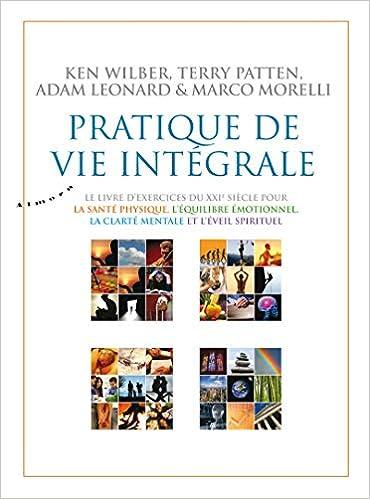 Pratique De Vie Integrale Le Livre D Exercice Du Xxie