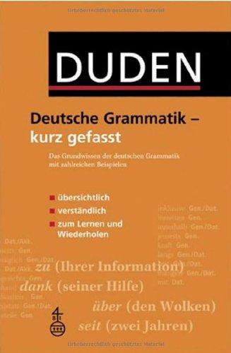 Duden - Deutsche Grammatik - kurz gefasst: Das Grundwissen der deutschen Grammatik mit zahlreichen Beispielen