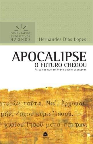 Apocalipse comentários expositivos Hagnos: As coisas que em breve podem acontecer