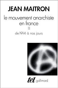 Le Mouvement anarchiste en France (t. 2) : de 1914 à nos jours par Jean Maitron