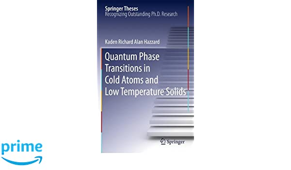 Quantum Phase Transitions in Cold Atoms and Low Temperature Solids (Springer Theses)