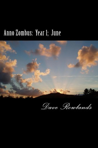 Anno Zombus:  Year 1;  June (Anno Zombus- Year 1 Book 6) by [Rowlands, Dave]