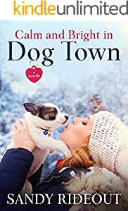 Calm and Bright in Dog Town: (Dog Town Book 4)