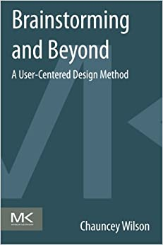Brainstorming and Beyond: A User-Centered Design Method