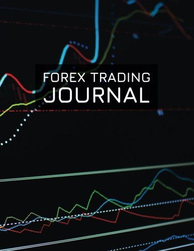 Forex Trading Journal: FX Trade Log For Currency Market Trading (Forex Charts Design) (180 pages) (8.5 x 11 Large) ebook