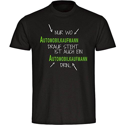 T-Shirt Nur wo Automobilkaufmann drauf steht ist auch ein Automobilkaufmann drin schwarz Herren Gr. S bis 5XL