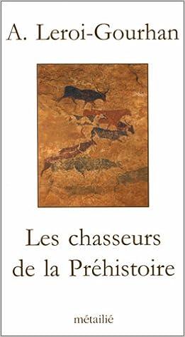 Download Les Chasseurs de la Préhistoire epub pdf