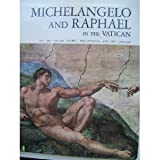 img - for 'MICHELANGELO AND RAPHAEL IN THE VATICAN (ALL THE SISTINE CHAPEL, THE STANZAS AND THE LOGGIAS)' book / textbook / text book