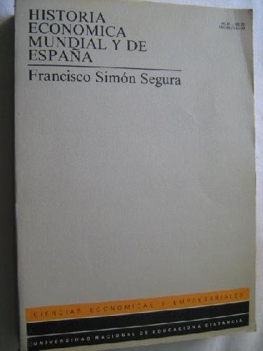 HISTORIA ECONÓMICA MUNDIAL Y DE ESPAÑA: Amazon.es: SIMÓN SEGURA, Francisco: Libros