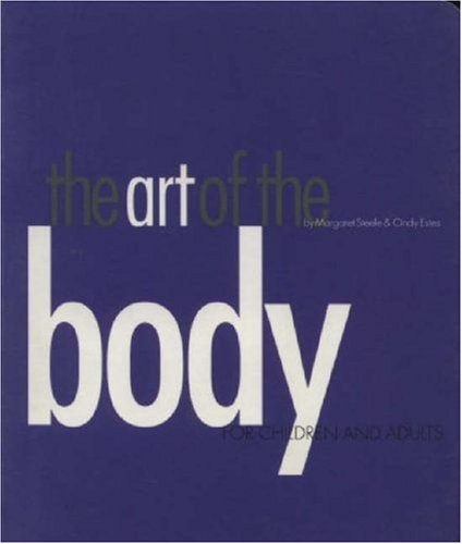 The Art of the Body: For Children and Adults