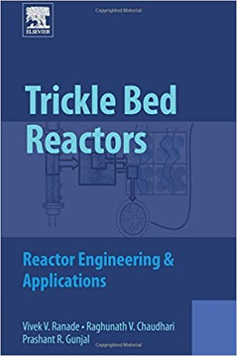 Book Trickle Bed Reactors: Reactor Engineering and Applications