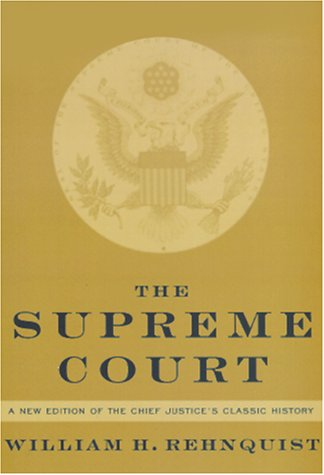 The Supreme Court: A new edition of the Chief Justice's classic history