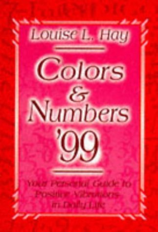 Colors & Numbers 1999: Your Personal Guide to Positive Vibrations in Daily Life