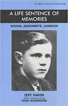 A Life Sentence of Memories: Konin, Auschwitz, London (Library of Holocaust Testimonies)