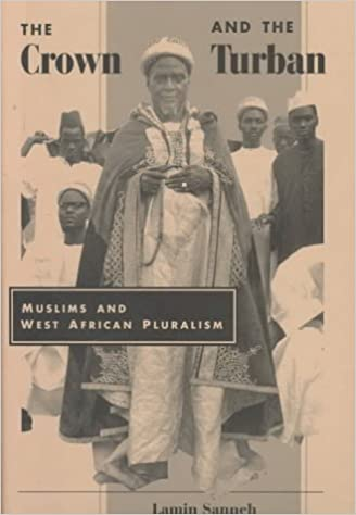 The Crown And The Turban: Muslims And West African Pluralism: Amazon.es: Lamin Sanneh: Libros en idiomas extranjeros