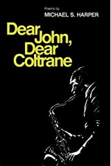 Dear John, Dear Coltrane (Poetry from Illinois) Paperback