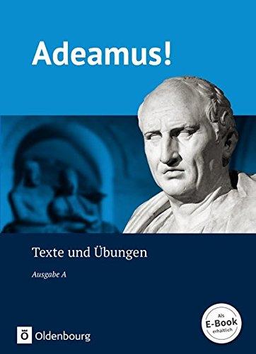 Adeamus! - Ausgabe A - Latein als 2. Fremdsprache: Texte und Übungen