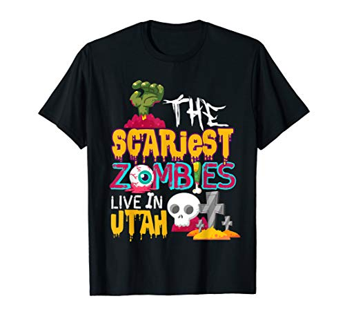 The Scariest Zombies Live In Utah Costume T-Shirt]()
