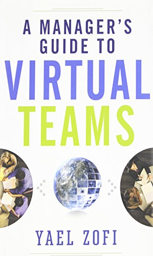 A Manager's Guide to Virtual Teams