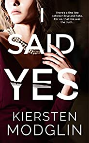I Said Yes: an addictive psychological thriller