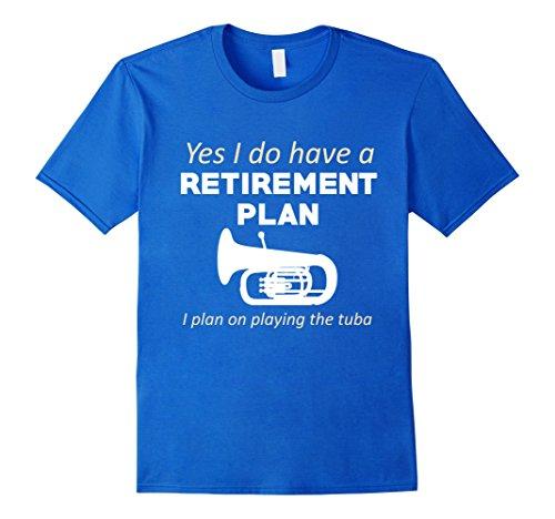 Playing Tuba - Mens Retirement Plan Playing The Tuba Funny Musician T-Shirt XL Royal Blue