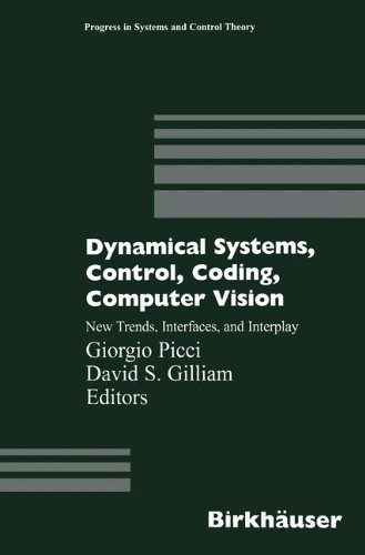Dynamical Systems Control, Coding, Computer vision (Mathematical Theory of Networks and Systems : Padova, July 6-10, 1998 Progress in Systems and Control Theory)