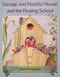 img - for George and Matilda Mouse and the Floating School book / textbook / text book