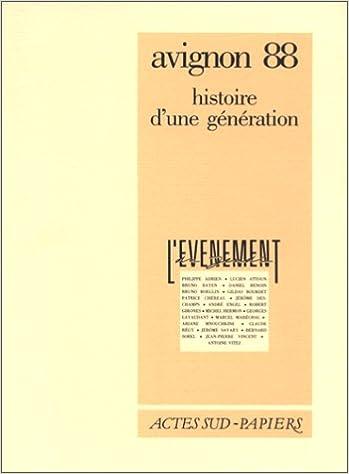 Livres gratuits à télécharger sur ipad 2 Avignon 88, histoire d'une génération 2869431554 RTF by Brigitte Salino