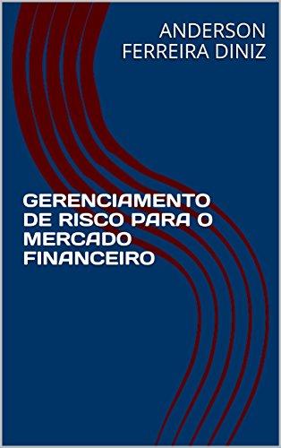 GERENCIAMENTO DE RISCO PARA O MERCADO FINANCEIRO (Portuguese Edition)