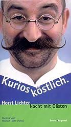 Kurios köstlich: Horst Lichter kocht mit Gästen