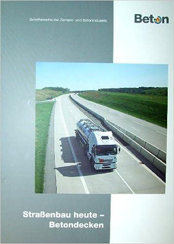 Straaÿenbau Heute Betondecken 9783764005238 Amazon Com Books