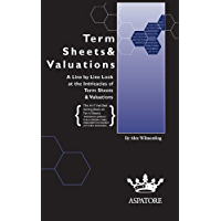 Term Sheets & Valuations: A Line by Line Look at the Intricacies of Term Sheets & Valutions (Bigwig Briefs) (English Edition)