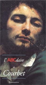 L'ABCdaire de Courbet et le réalisme par Stéphane Guégan