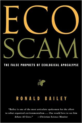 Ecoscam the false prophets of ecological apocalypse ronald bailey ecoscam the false prophets of ecological apocalypse ronald bailey 9780312109714 amazon books fandeluxe Gallery